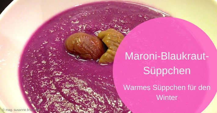 Maroni-Blaukraut-Süppchen