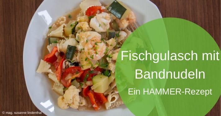 Fischgulasch-mit-Bandnudeln-Titel
